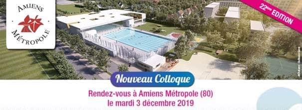 22ème colloque de la Piscine de Demain à Amiens le 3 décembre 2019