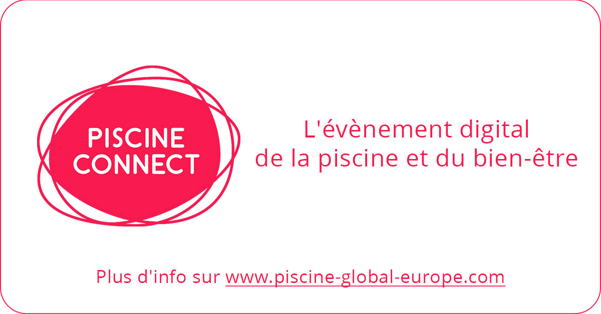 Piscine Connect 2021 - évènement digital de la piscine